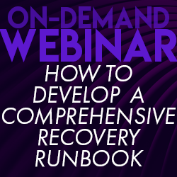 ON-DEMAND Webinar | Developing a Comprehensive Recovery Runbook
